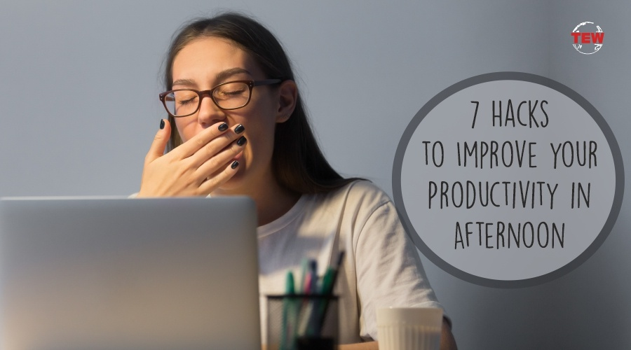 Read more about the article 7 Hacks to Improve your Productivity in Afternoon.