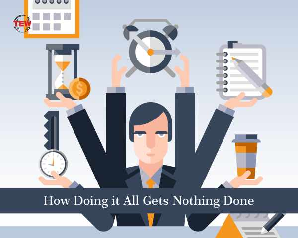 How Doing it All Gets Nothing Done