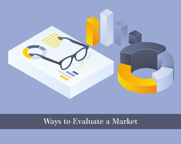 Ways to Evaluate a Market