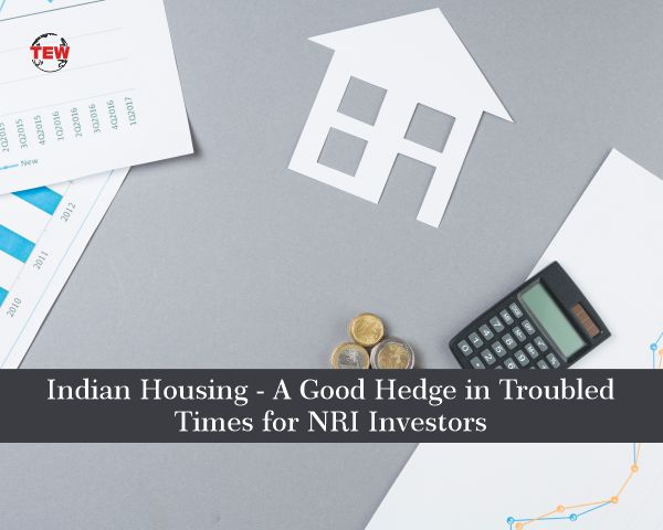 Indian Housing - A Good Hedge in Troubled Times for NRI Investors