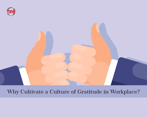 Why Cultivate a Culture of Gratitude in Workplace | The Enterprise World
