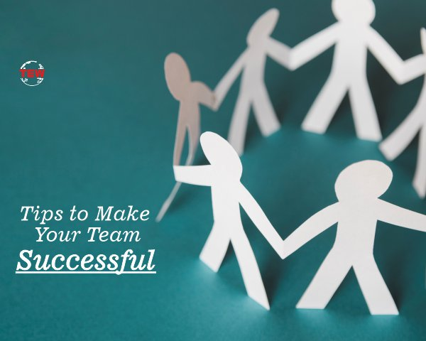 Tips to make your team successful