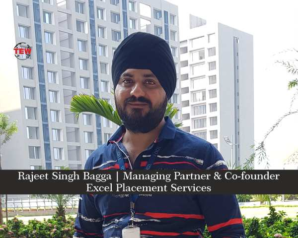 Rajeet Singh Bagga,Managing Partner & Co-founder,Excel Placement Services