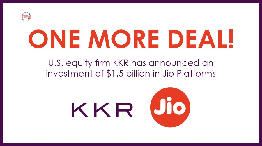 One More Deal: US Equity Firm KKR has announced an investment of $1.5 billion in Jio Platorms