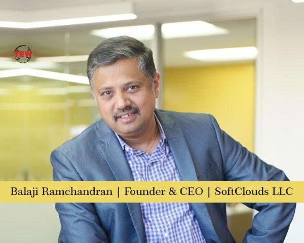 Balaji Ramchandran Founder & CEO SoftClouds LLC