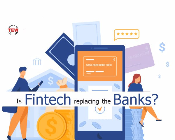 is fintech replacing the banks