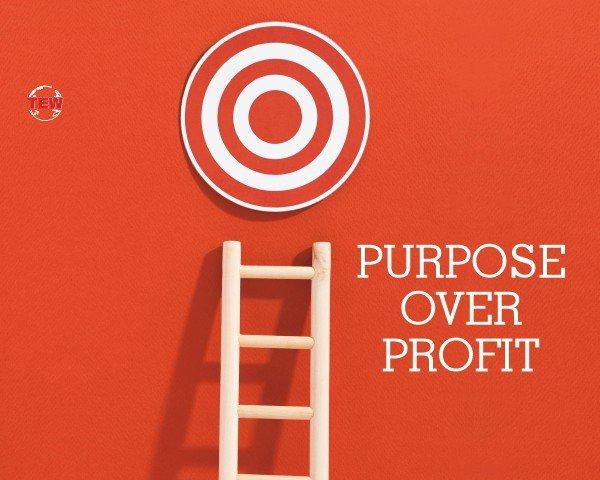 Purpose over profit