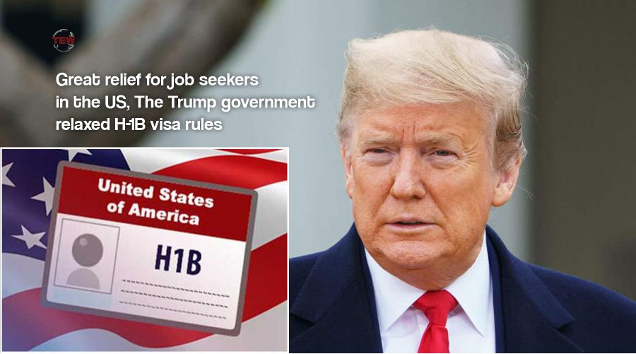 Trump government relaxed H-1B visa rules