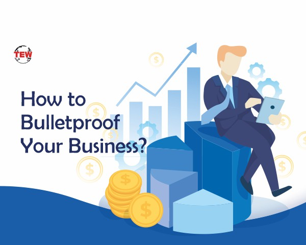 How to Bulletproof Your Business