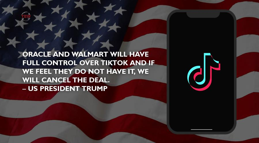 Oracle and Walmart will have full control over TikTok Trump