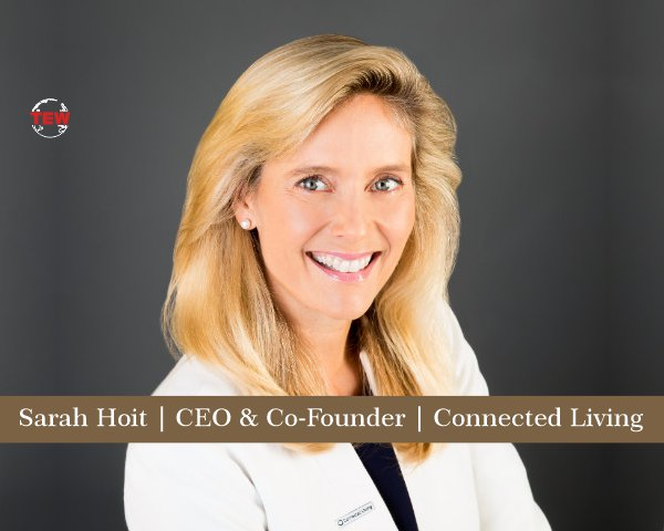 Sarah Hoit CEO & Co-Founder Connected Living