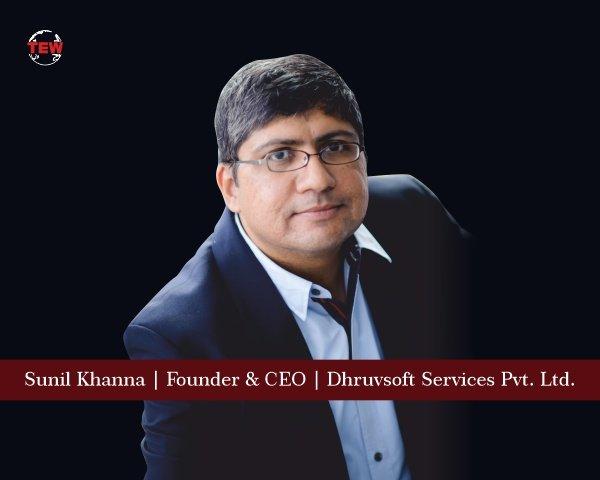 Sunil Khanna Founder & CEO Dhruvsoft Services Pvt. Ltd
