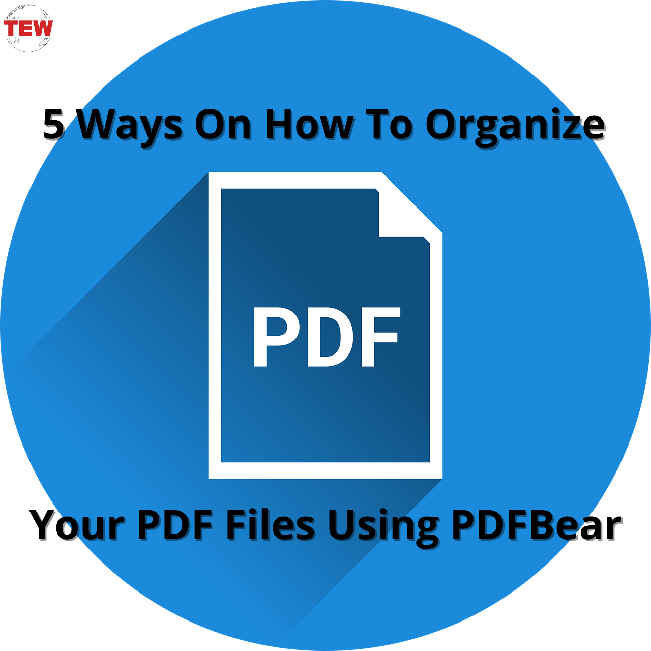 5 Ways On How To Organize Your PDF Files Using PDFBear