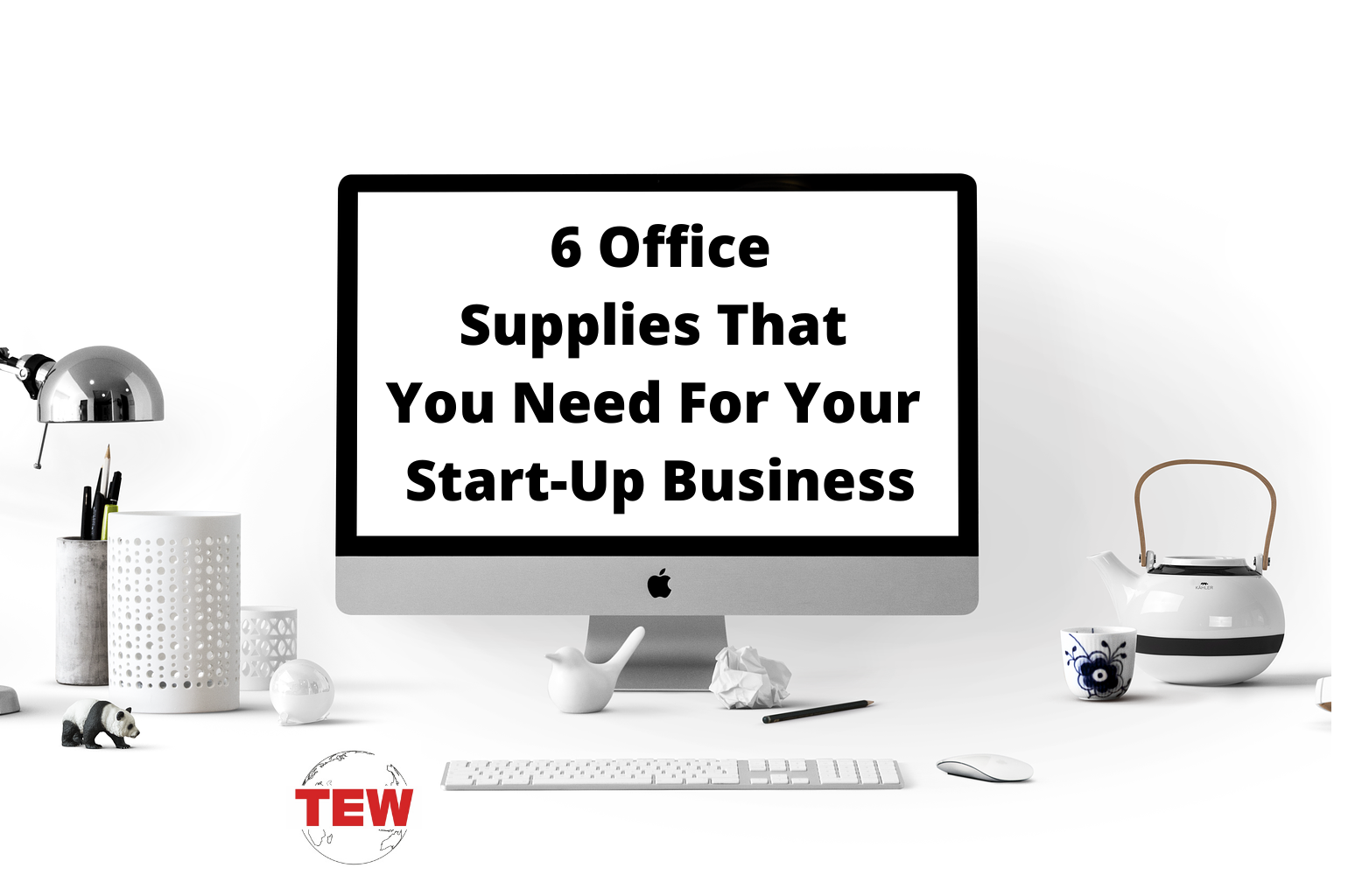 6 Office Supplies That You Need For Your Start-Up Business