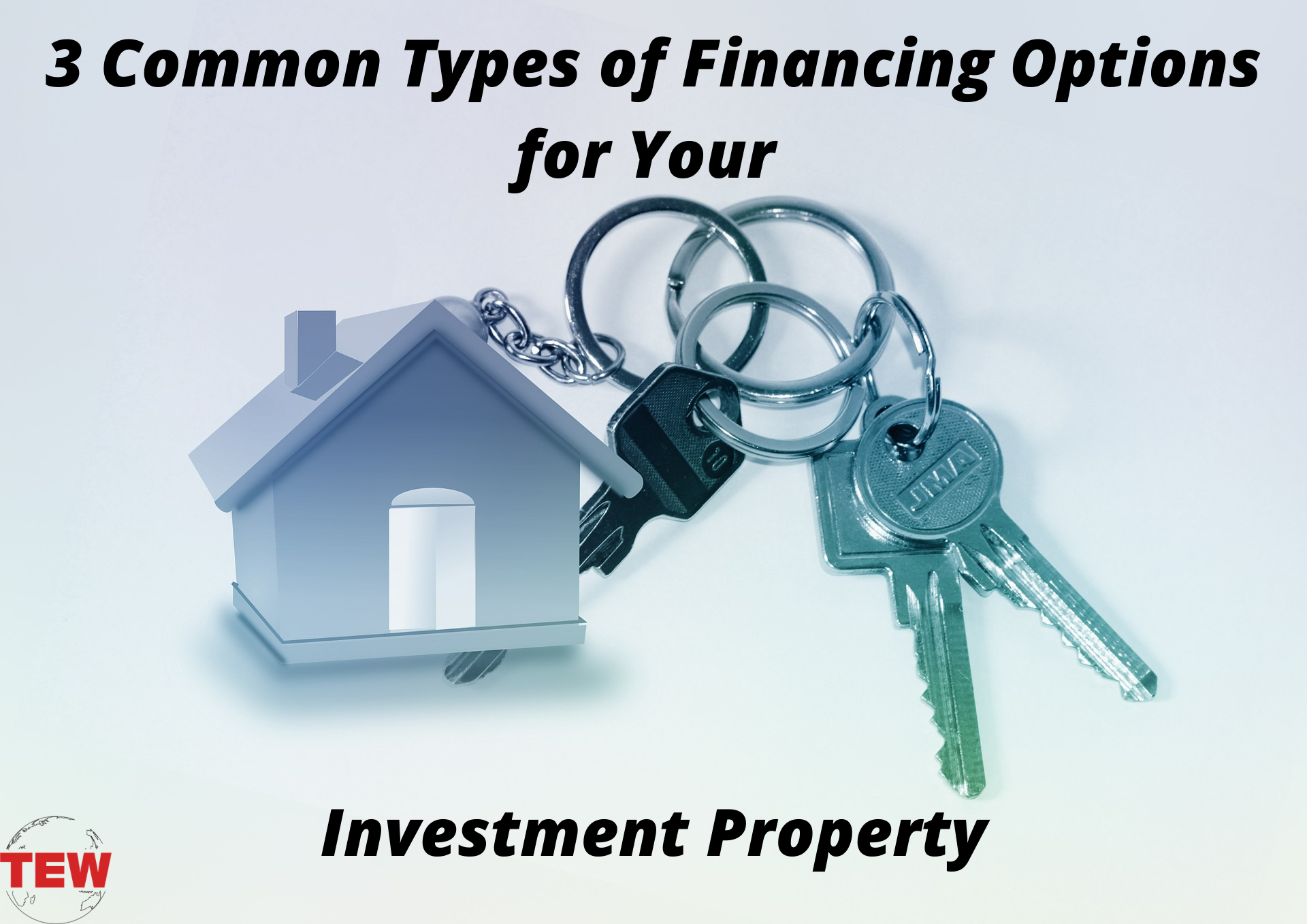 3 Common Types of Financing Options for Your Investment Property