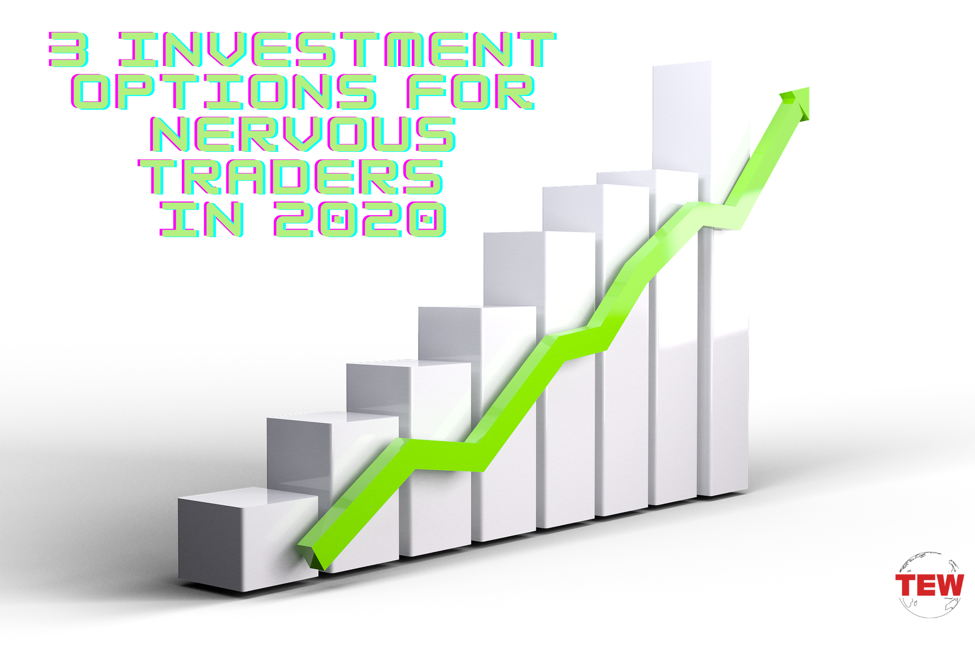 3 Investment Options for Nervous Traders in 2020