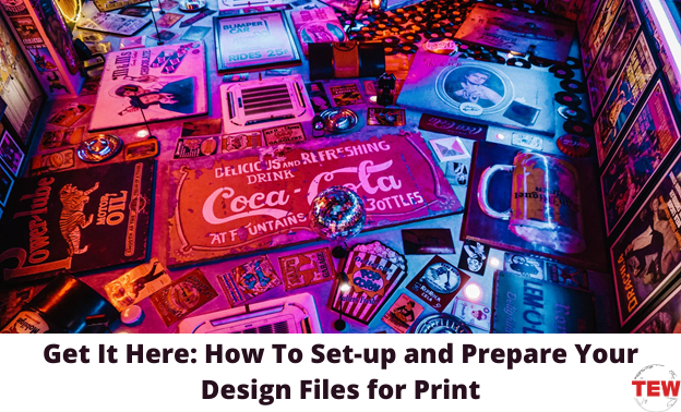 Get It Here: How To Set-up and Prepare Your Design Files for Print
