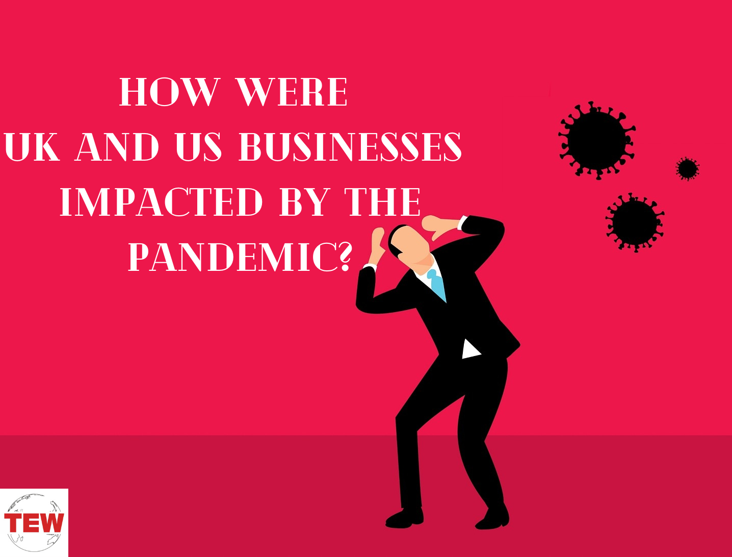 How Were UK and US Businesses Impacted by the Pandemic_