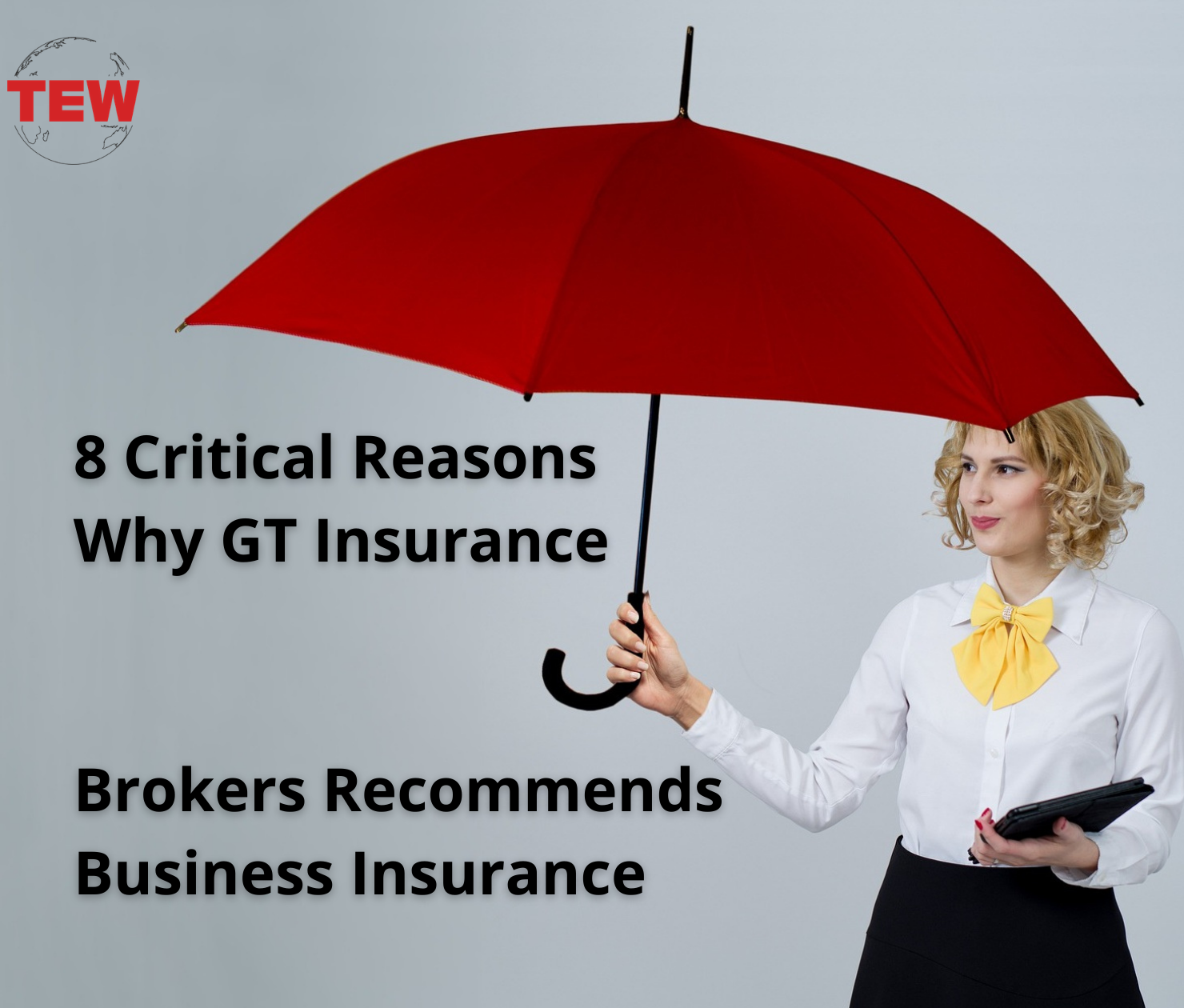 8 Critical Reasons Why GT Insurance Brokers Recommends Business Insurance