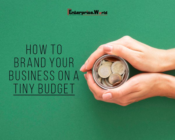 How to brand your business in tiny budget
