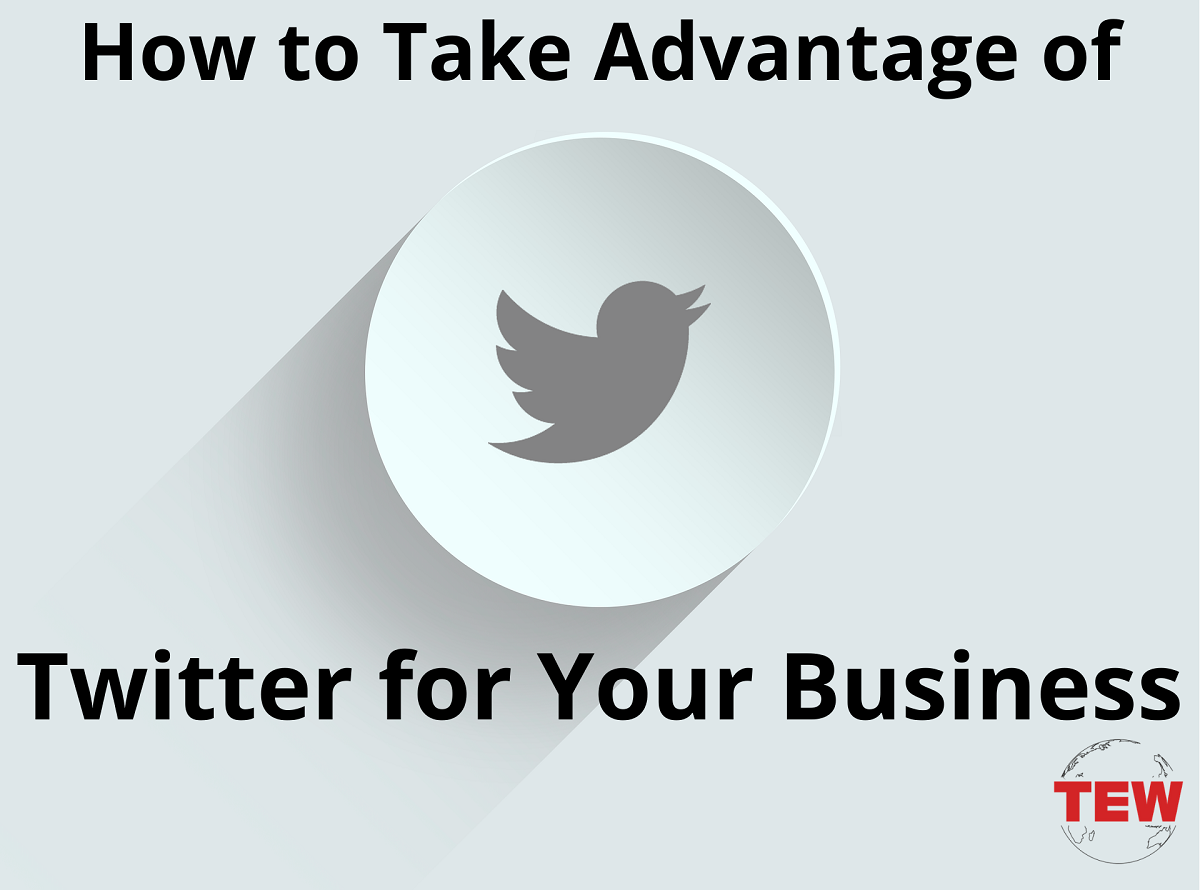 How to take advantage of Twitter for your business