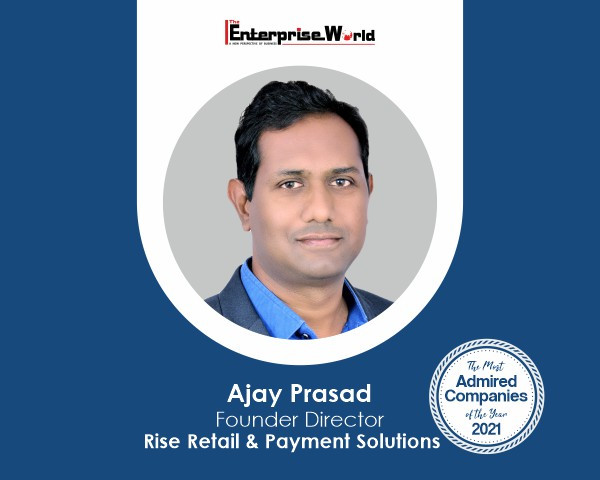 Ajay Prasad- Rise Retail & Payment Solutions
