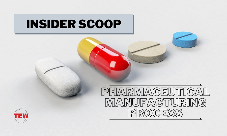 Insider Scoop: All About The Pharmaceutical Manufacturing Process