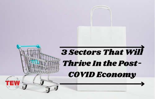 Read more about the article 3 Sectors That Will Thrive In the Post-COVID Economy