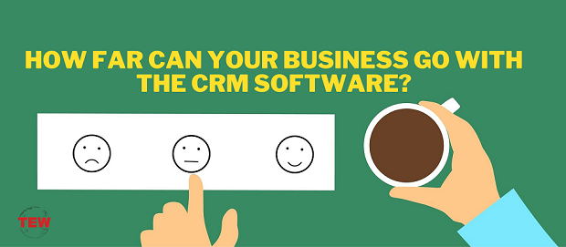 Read more about the article How Far Can Your Business Go With The CRM Software?