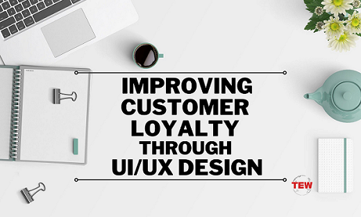 Read more about the article Improving Customer Loyalty Through UI/UX Design