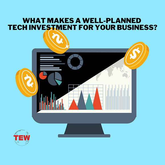 Read more about the article What Makes A Well-Planned Tech Investment For Your Business?