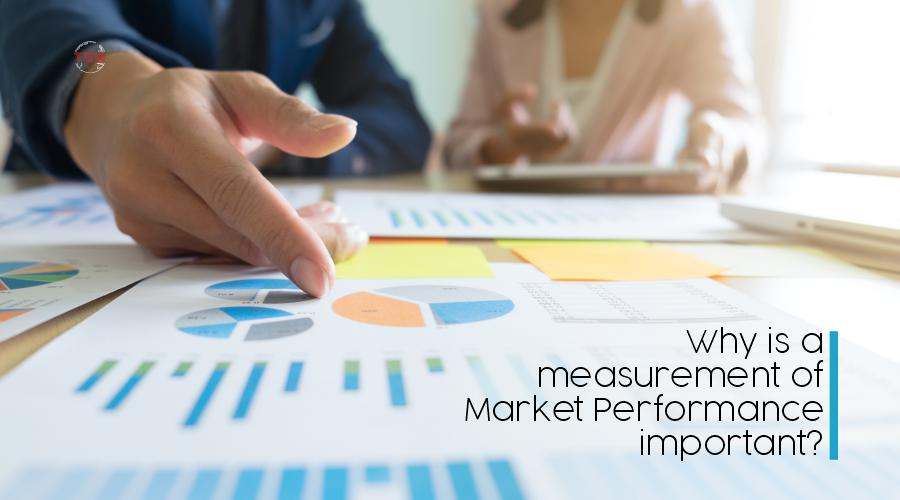 Read more about the article Why is a measurement of Market Performance important?