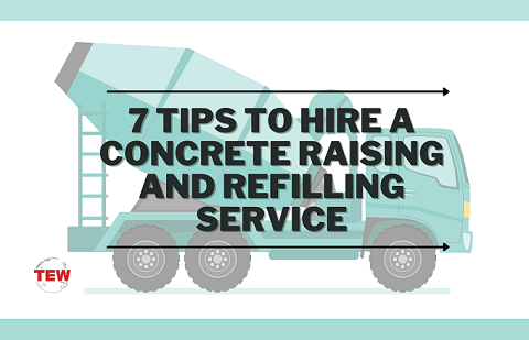 Read more about the article 7 Tips to Hire a Concrete Raising and Refilling Service
