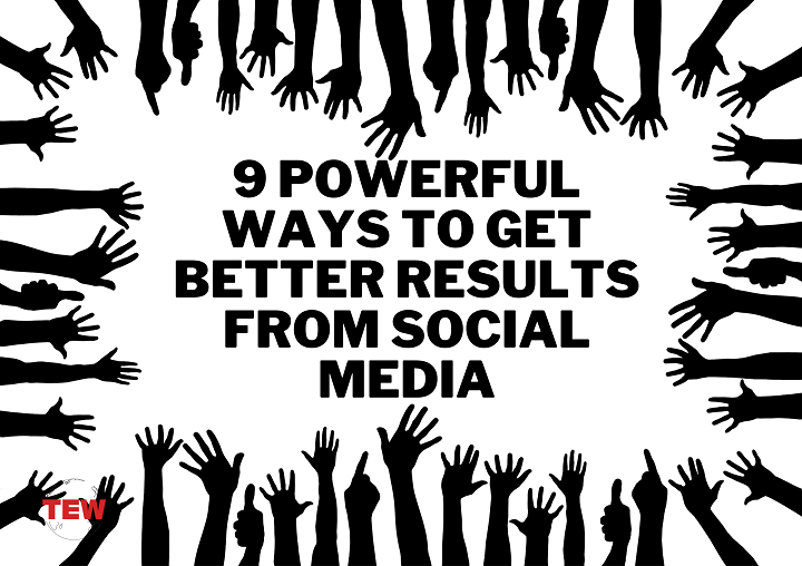 Read more about the article 9 Powerful Ways to Get Better Results From Social Media