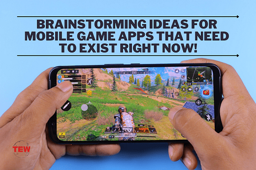 Read more about the article Brainstorming Ideas for Mobile Game Apps That Need to Exist Right Now!