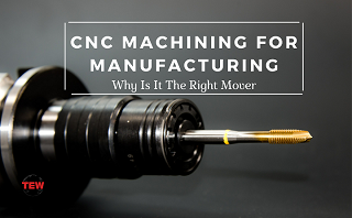 Read more about the article CNC Machining For Manufacturing- Why Is It The Right Move