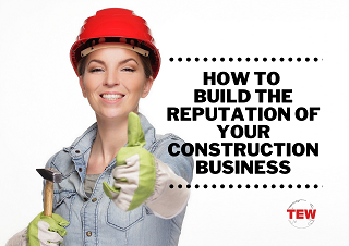 Read more about the article How To Build The Reputation Of Your Construction Business