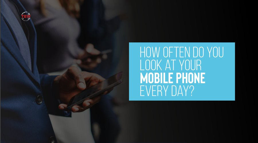 Read more about the article How often do you look at your mobile phone every day?