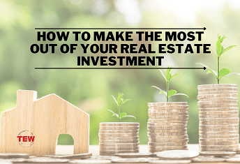 Read more about the article How to Make the Most Out of Your Real Estate Investment