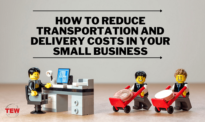 Read more about the article How to Reduce Transportation and Delivery Costs in Your Small Business