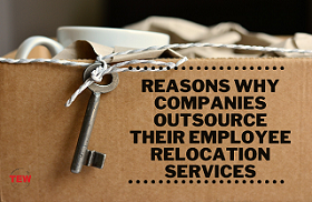 Reasons Why Companies Outsource Their Employee Relocation Services