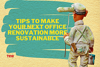Tips to Make Your Next Office Renovation More Sustainable