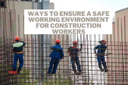 Read more about the article Ways to Ensure a Safe Working Environment for Construction Workers