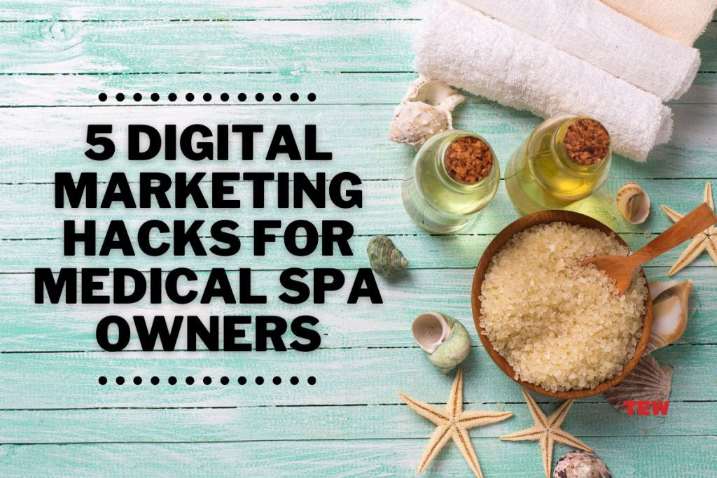 Read more about the article 5 Digital Marketing Hacks Medical Spa Owners Swear By for Success