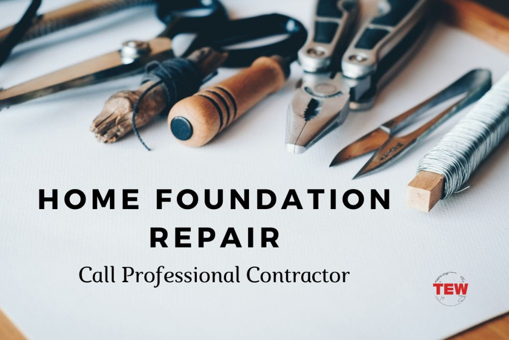 Home Foundation Repair – Call Professional Contractor