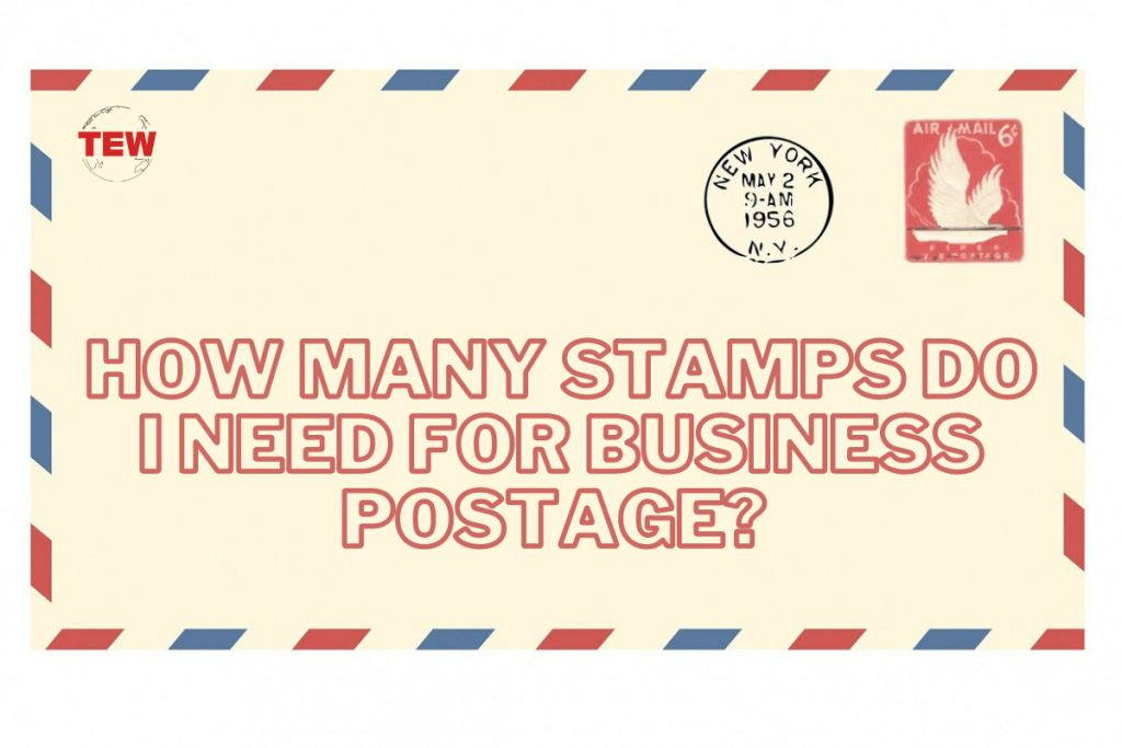 How Many Stamps Do I Need For Business Postage?
