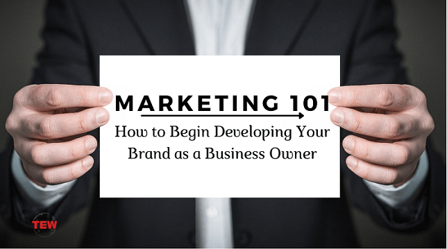 Read more about the article Marketing 101: How to Begin Developing Your Brand as a Business Owner!