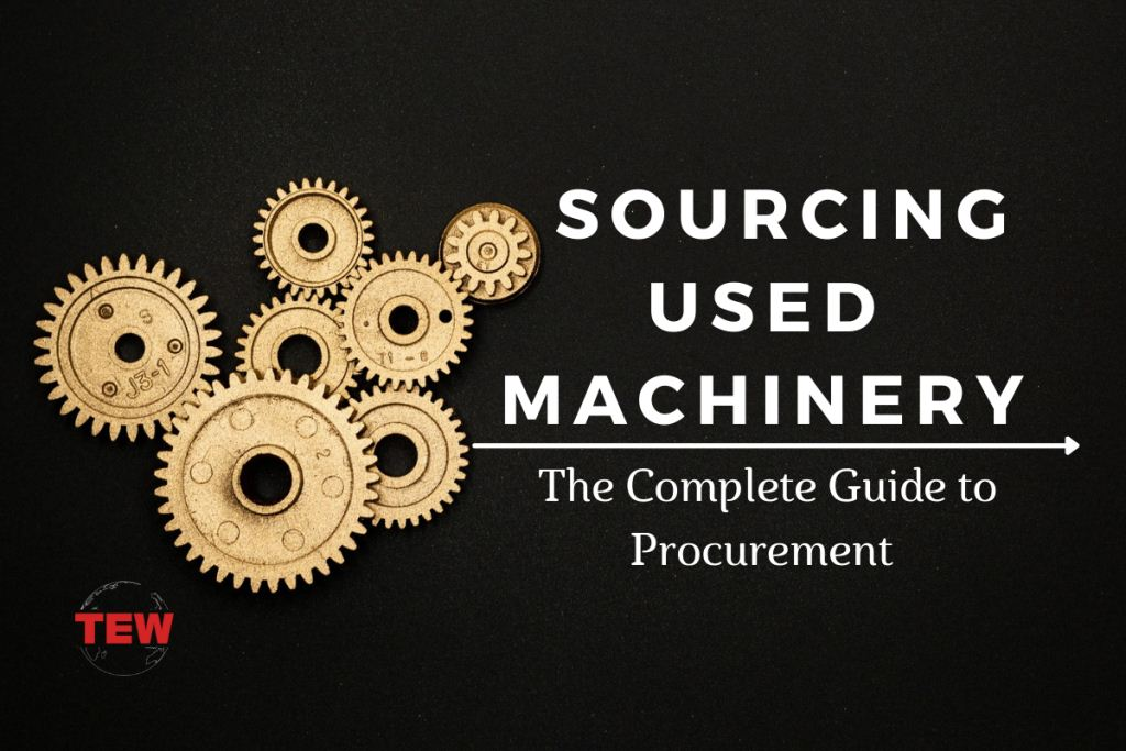 Read more about the article Sourcing Used Machinery: The Complete Guide to Procurement
