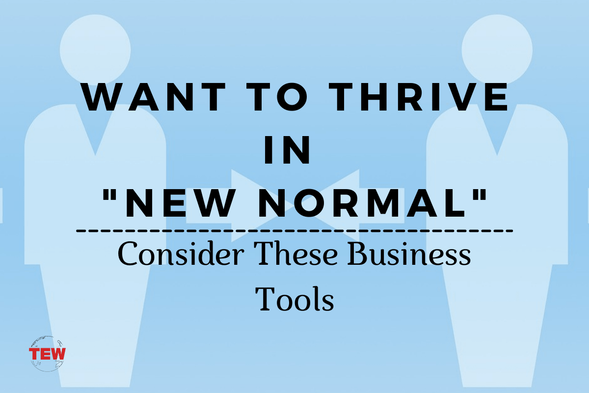 """Read more about the article Want to Thrive in """"New Normal""""- Consider These Business Tools"""