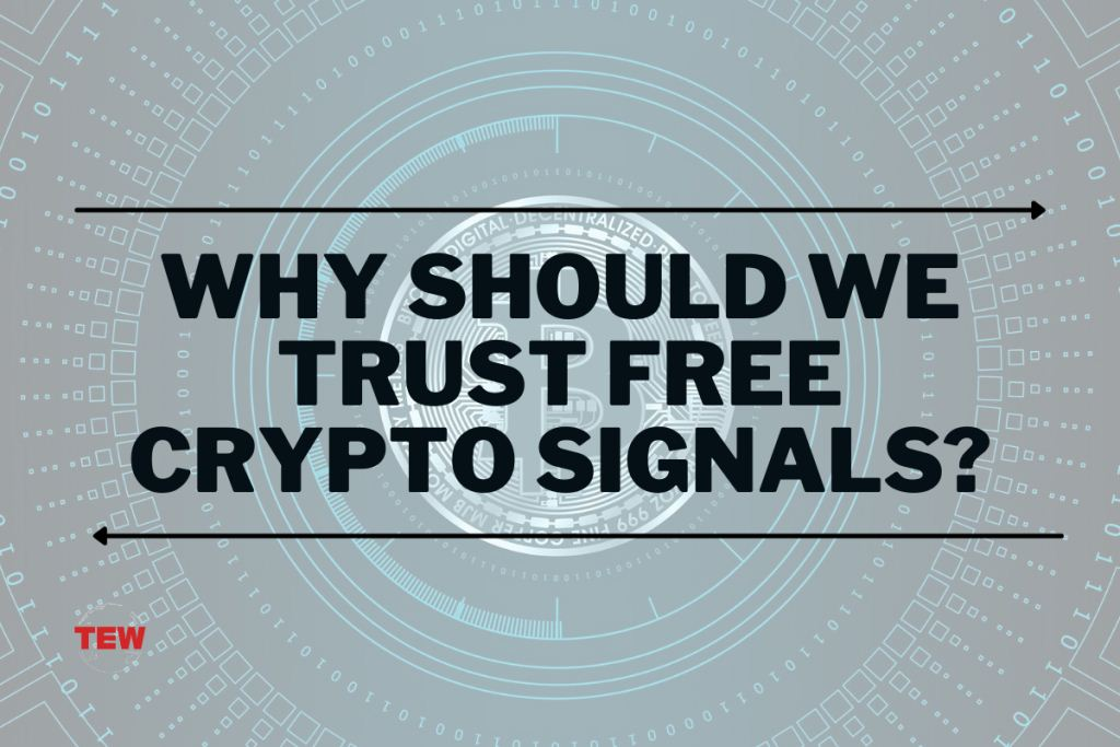 Read more about the article Why Should We Trust Free Crypto Signals?